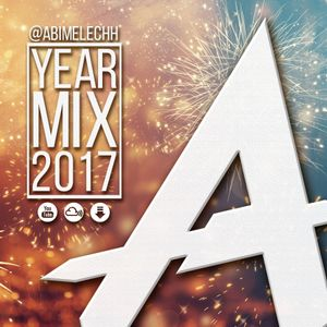 Abi Melechh Yearmix 2017 (The Best of the Year)