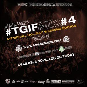 DJ Averi Minor - #TGIFMIX 4: Memorial Holiday Weekend Edition