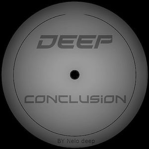 Deep Conclusion #001 by Nelo Deep