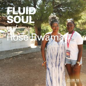 Fluid Soul with Rose - 23 August 2018
