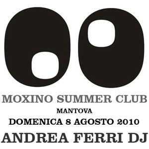 ANDREA FERRI DJ @ MOXINO SUMMER CLUB . 8AGOSTO2010 P.1