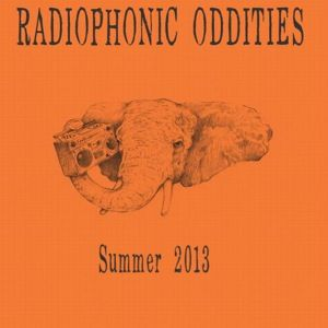 Radiophonic Oddities: Summer 2013 | A Dusty Nuggets Series