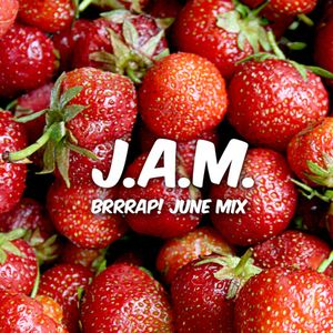 J.A.M / Brrrap! Dubstep Mellow Mix / June 2010