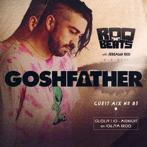 ROQ N BEATS with JEREMIAH RED 2.2.19 - GUEST MIX: GOSHFATHER