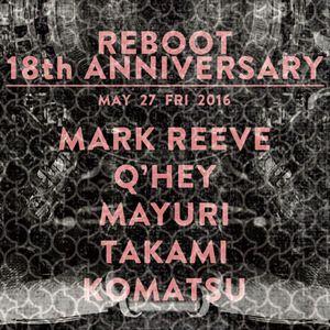 Q'hey Live Mix at REBOOT 18th Anniversary, Sankeys TYO, May 2016