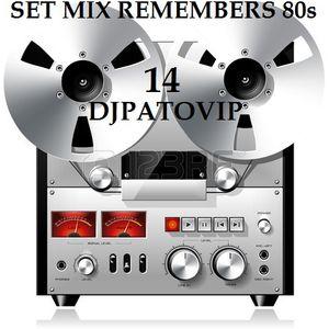 SET MIX REMEMBERS 80s 14 DJPATO VIP