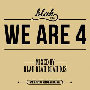 Blah Blah Blah DJs - WeAre4 Mix