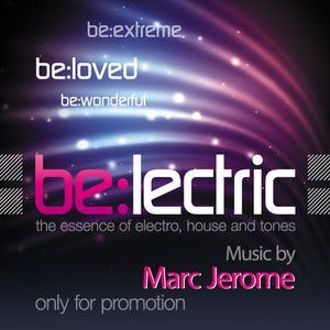 Be:lectric future floor promo set... MARC JEROME / Jan. 2013