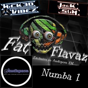 Wicked Vibez - Fat Flavaz - Numba 1 - Audioporn FM