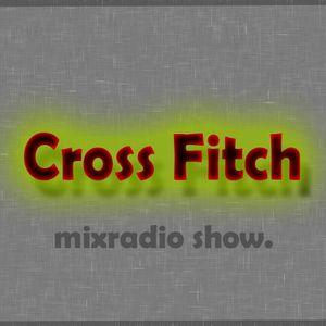 Cross Fitch - Mixradio Show 028