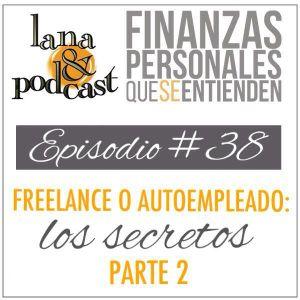 Freelance o autoempleado: los secretos. Parte 2. Podcast #38