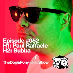 The Dog & Pony Radio Show #052: Guest Bubba