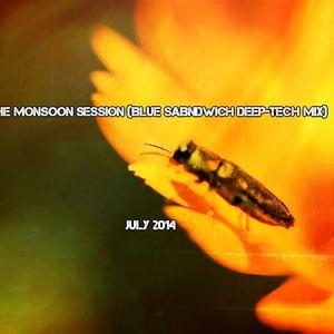The Monsoon Session (Blue Sandwich Deep-Tech Mix)
