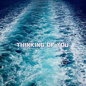 Thinking Of You - August 2017