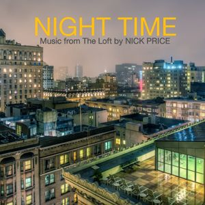 NIGHT TIME: Music from The Loft by NICK PRICE