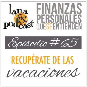 Recupérate de las vacaciones. Podcast #65