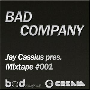 Bad Company - Jay Cassius pres. Mixtape #001