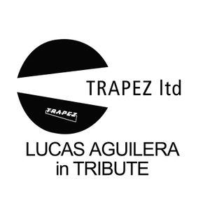 Lucas Aguilera @ Tribute of Trapez