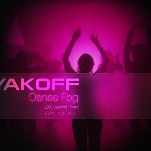 Yakoff - Dense Fog (September 2006)