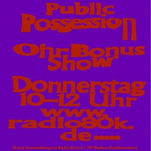 Public Possession Ohr Bonus Show Nr. 38