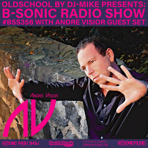 B-SONIC RADIO SHOW #358 by Andre Visior