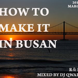 djqwall's mixcd (R&B) HOW TO MAKE IT IN BUSAN (2011.03)