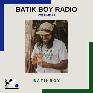 Batik Boy Radio || Volume 21