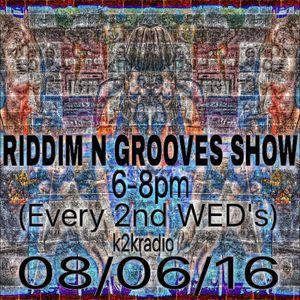 RIDDIM N GROOVES SHOW. 08.06.16