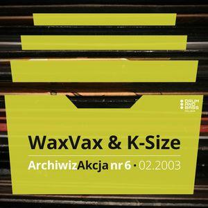 ArchiwizAkcja nr 6 – WaxVax & K-Size (2003)