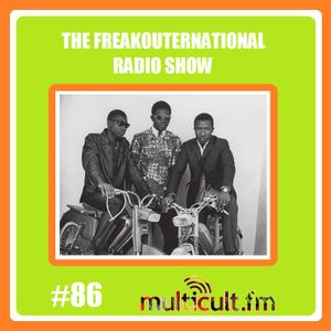 The Freakouternational Radio Show #86 12/05/2017
