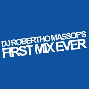 Dj Robertho Massof's first mix ever