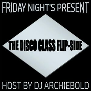 The Disco Class Flip-Side Show.RP.91 Present By Dj Archiebold