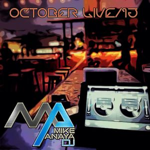 Dj Mike Anaya - October Live