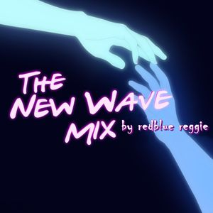 THE NEW WAVE MIX by redblue reggie