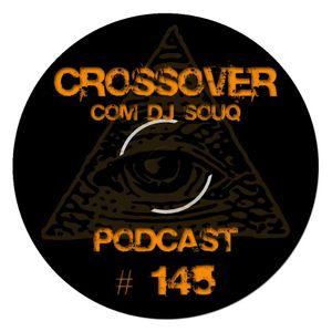 Podcast Crossover # 145 com DJ Souq