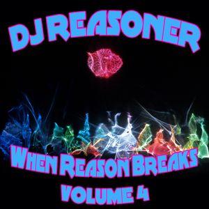 DJ Reasoner - When Reason Breaks - Vol 4.