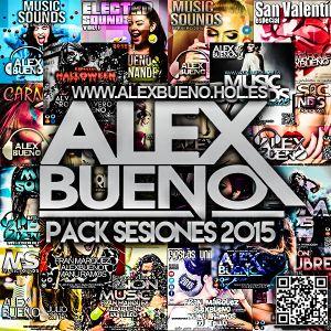 Megamix Pack Sesiones 2015 - AlexBueno (www.alexbueno.hol.es)