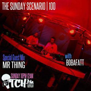 Bobafatt - The Sunday Scenario 100 - Mr Thing Mix