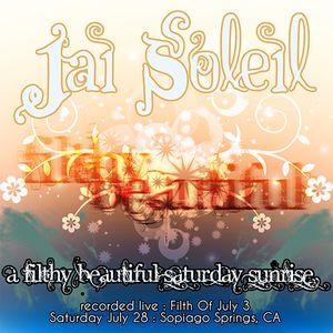 Jai Soleil - Filth Of July Saturday Sunrise
