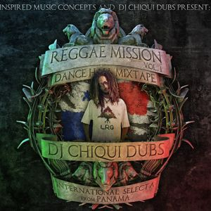 """REGGAE MISSION 2010"" Mixtape by Dj Chiqui Dubs"