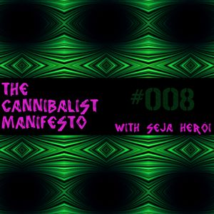 The Cannibalist Manifesto #008 (My Ever Changing Moods)