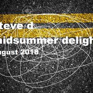 Steve D - Midsummer Delight (August 2018)