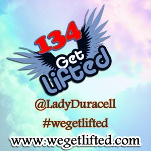 Get Lifted 134 - Lady Duracell