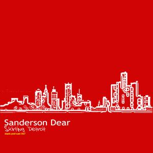 Sanderson Dear - Skirting Detroit