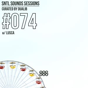 SNTL Sounds Sessions 074 w/ Lusca (#SSS 074)