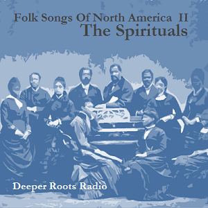 Folk Songs of North America II - The Spirituals