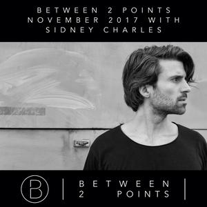 Mark Fanciulli Presents Between 2 Points | November 2017 w/ Sidney Charles