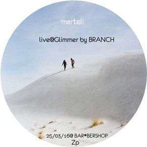 Marteli - live@Glimmer by BRANCH - 25.03.16