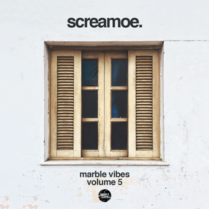 Screamoe - Marble Vibes, Vol. 5