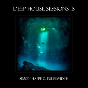 Deep House Sessions - 18 (A Collaboration With Pulsewidth)